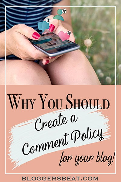 Create A Clear Comment Policy for Your Blog #blogger #blogging