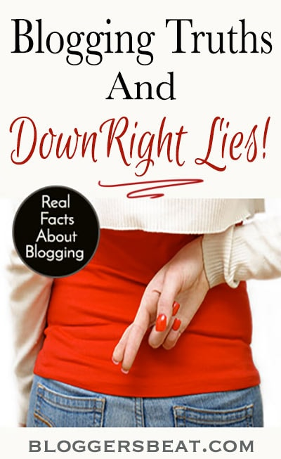 Sometimes it's hard to know what to believe about blogging careers. Find the difference between blogging truths and downright lies! #blogging #blogger #bloggersbeat